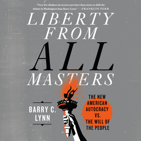 Liberty from All Masters by Barry C. Lynn