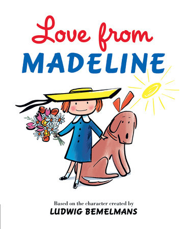 Love From Madeline by Ludwig Bemelmans