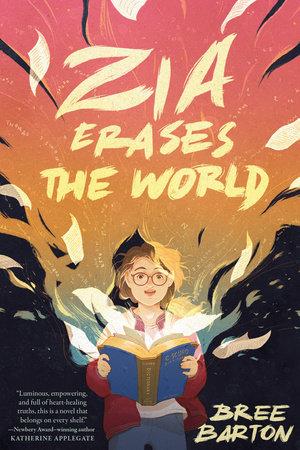 Zia Erases the World by Bree Barton