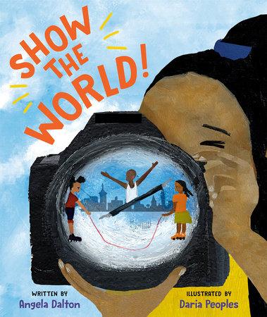 Show the World! by Angela Dalton