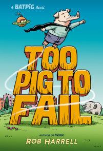 Batpig: Too Pig to Fail