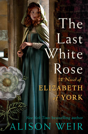 The Last White Rose by Alison Weir
