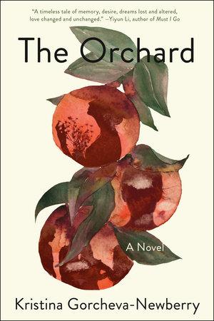 The Orchard by Kristina Gorcheva-Newberry