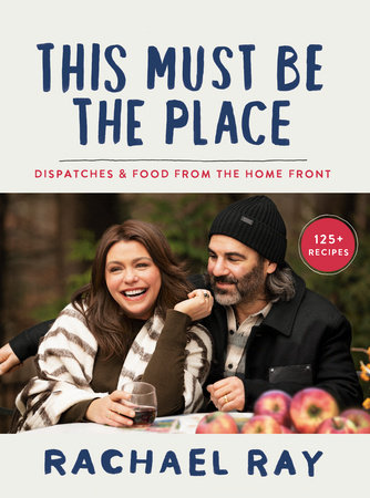 This Must Be the Place by Rachael Ray