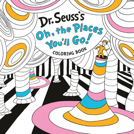Dr. Seuss's Oh, the Places You'll Go! Coloring Book by Dr. Seuss