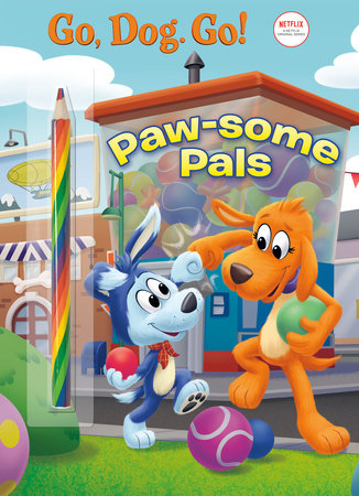 Paw-some Pals (Netflix: Go, Dog. Go!) by Golden Books