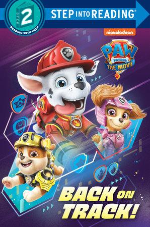 PAW Patrol: The Movie: Back on Track! (PAW Patrol) by Random House