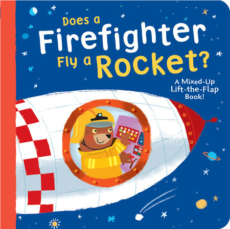 Does a Firefighter Fly a Rocket? by Danielle McLean