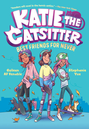 Katie the Catsitter Book 2: Best Friends for Never by Colleen AF Venable