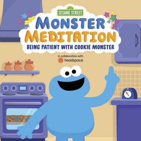 Sesame Street: Monster Meditation: Being Patient with Cookie Monster by Random House