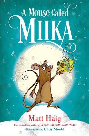 A Mouse Called Miika by Matt Haig