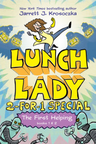 The First Helping (Lunch Lady Books 1 & 2)