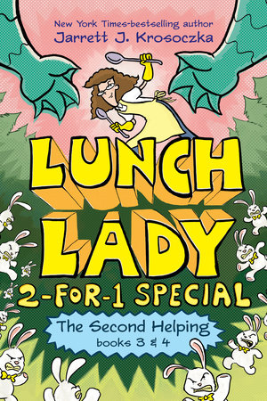 The Second Helping (Lunch Lady Books 3 & 4) by Jarrett J. Krosoczka