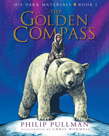 His Dark Materials: The Golden Compass Illustrated Edition by Philip Pullman