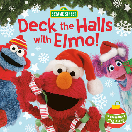 Deck the Halls with Elmo! A Christmas Sing-Along (Sesame Street) by Sonali Fry