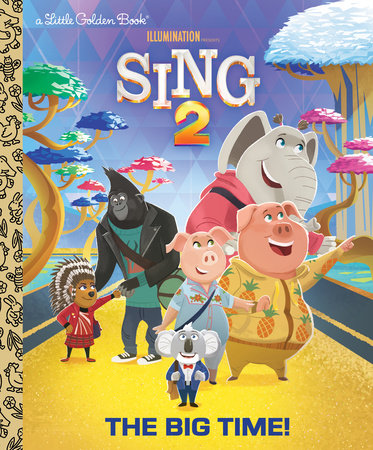 The Big Time! (Illumination's Sing 2) by David Lewman