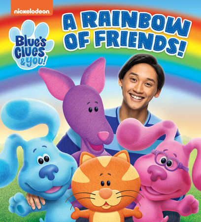 A Rainbow of Friends! (Blue's Clues & You) by Random House