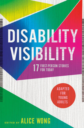 Disability Visibility (Adapted for Young Adults) by