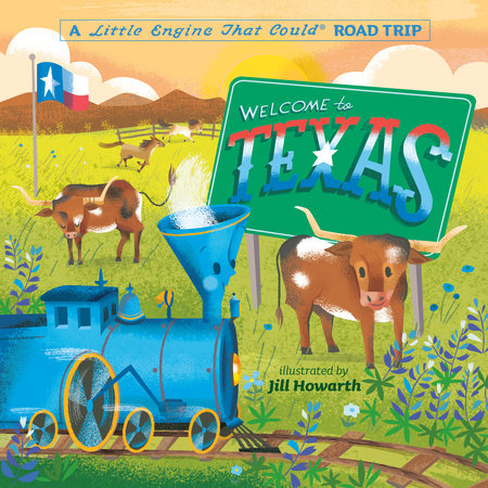 Welcome to Texas: A Little Engine That Could Road Trip by Watty Piper