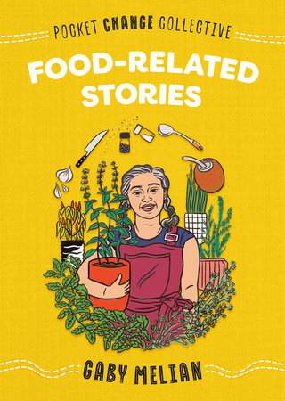 Food-Related Stories by Gaby Melian; Illustrated by Ashley Lukashevsky