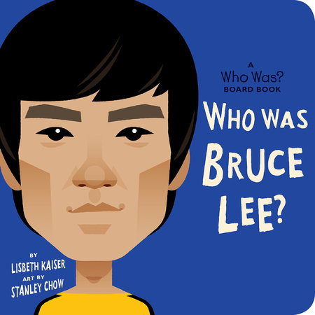 Who Was Bruce Lee?: A Who Was? Board Book by Lisbeth Kaiser and Who HQ