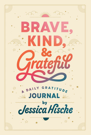 Brave, Kind, and Grateful by Jessica Hische