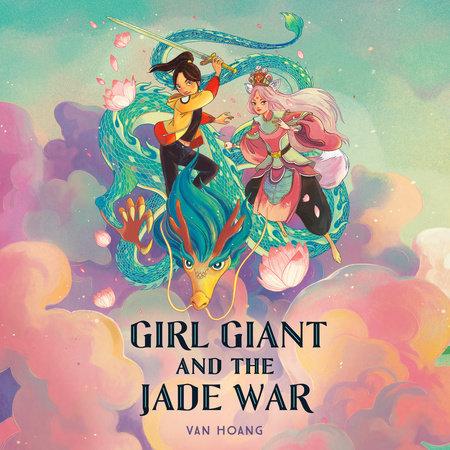 Girl Giant and the Jade War by Van Hoang