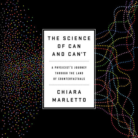 The Science of Can and Can't by Chiara Marletto