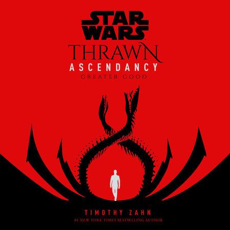 Star Wars: Thrawn Ascendancy (Book II: Greater Good) by Timothy Zahn