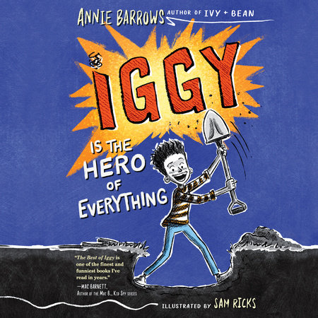 Iggy Is the Hero of Everything by Annie Barrows