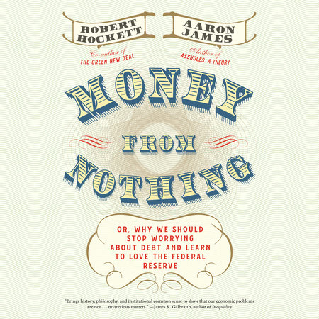 Money From Nothing by Robert Hockett and Aaron James