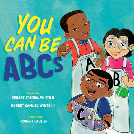You Can Be ABCs by Robert White II and Robert Samuel White III