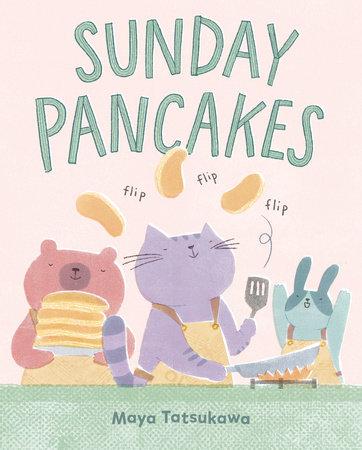 Sunday Pancakes by Maya Tatsukawa