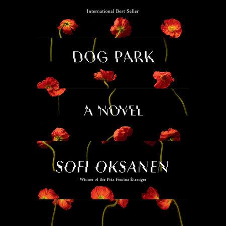 Dog Park by Sofi Oksanen