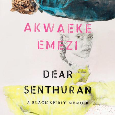 Dear Senthuran by Akwaeke Emezi