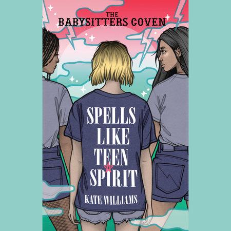 Spells Like Teen Spirit by Kate M. Williams