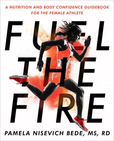 Fuel the Fire by Pamela Nisevich Bede
