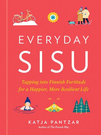 Everyday Sisu by Katja Pantzar