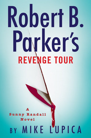 Robert B. Parker's Revenge Tour by Mike Lupica