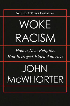 Woke Racism by John McWhorter