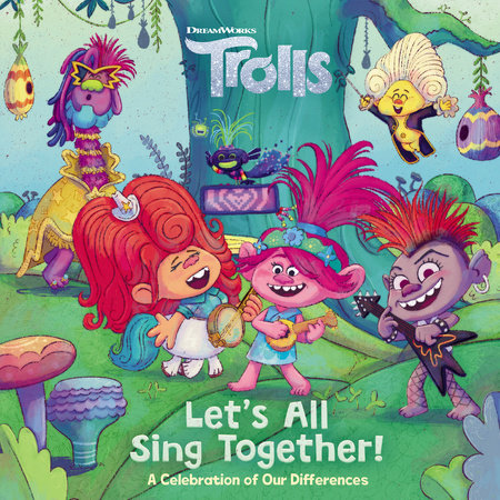 Let's All Sing Together! (DreamWorks Trolls) by Random House