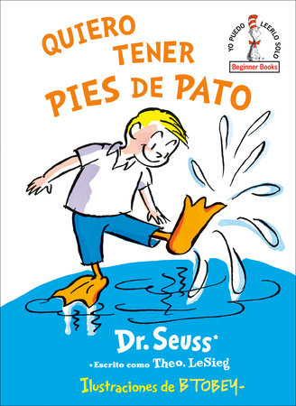 Quiero tener pies de pato (I Wish That I had Duck Feet (Spanish Edition) by Dr. Seuss