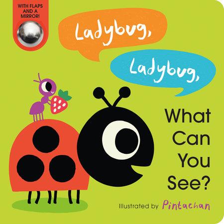 Ladybug, Ladybug, What Can You See? by Amelia Hepworth