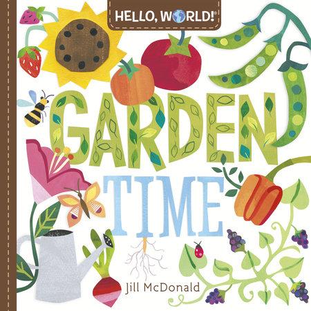 Hello, World! Garden Time by Jill McDonald