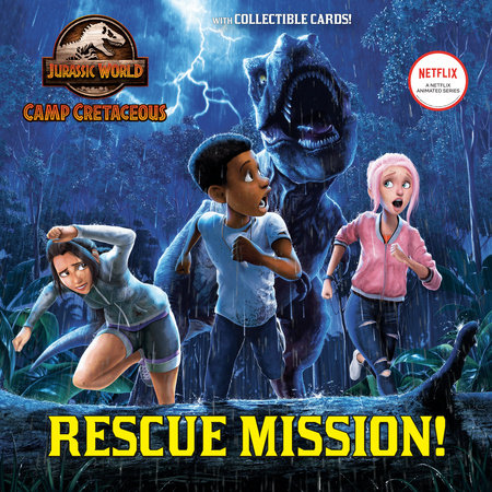 Rescue Mission! (Jurassic World: Camp Cretaceous) by Steve Behling