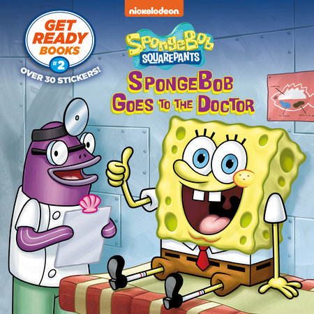 Get Ready Books #2: SpongeBob Goes to the Doctor (SpongeBob SquarePants) by Steven Banks