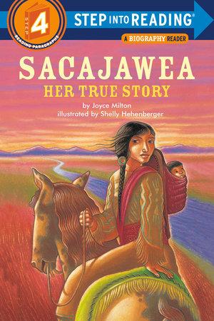 Sacajawea: Her True Story by Joyce Milton