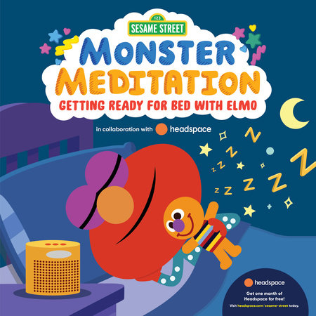 Sesame Street: Monster Meditation: Getting Ready for Bed with Elmo by Random House