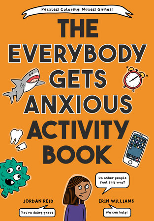 The Everybody Gets Anxious Activity Book by Jordan Reid and Erin Williams