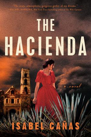The Hacienda by Isabel Cañas